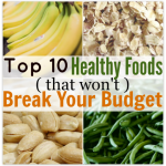 Healthy Foods that Won't Break Your Budget